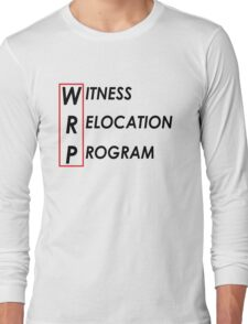 Witness Relocation Program #1 Long Sleeve T-Shirt
