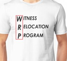 Witness Relocation Program #1 Unisex T-Shirt