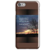 At the End of the Day~ Courage iPhone Case/Skin