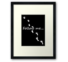 follow me (on black) Framed Print