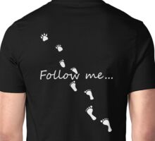 follow me (on black) Unisex T-Shirt