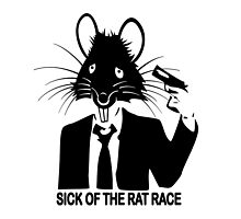 SICK OF THE RAT RACE by Calgacus