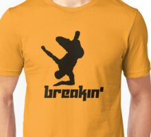 Breakin' Unisex T-Shirt