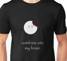 zombies ate my brain Unisex T-Shirt