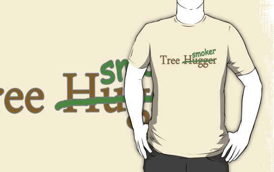 Tree hugger smoker funny college hippy 420 stoner comedy t-shirt for guys and girls by dustyvinylstore