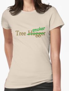 Tree hugger smoker funny college hippy 420 stoner comedy t-shirt for guys and girls Womens Fitted T-Shirt