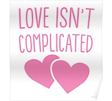 LOVE ISN'T COMPLICATED with love hearts lesbian ladies  Poster
