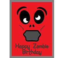 Happy Zombie Birthday by 'Chillee Wilson' Photographic Print