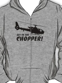 Get to the Chopper T-Shirt