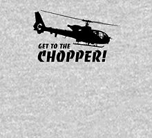 Get to the Chopper Unisex T-Shirt