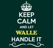 Keep Calm and Let WALLE Handle it by gradyhardy
