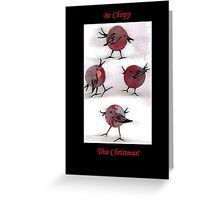 Be Chirpy This Christmas! Greeting Card