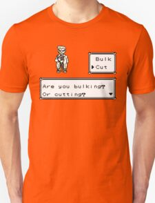 Professor Oak Pokemon. Are you bulking or cutting? Cut edition Unisex T-Shirt