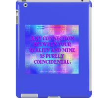 Your Reality iPad Case/Skin