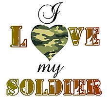 I LOVE MY SOLDIER Photographic Print