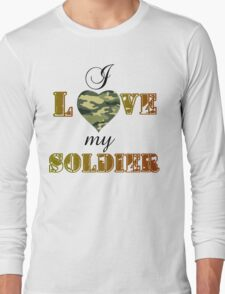 I LOVE MY SOLDIER Long Sleeve T-Shirt