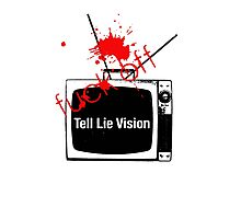Tell Lie Vision Photographic Print