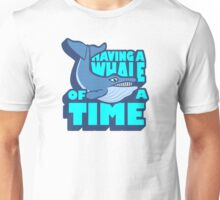 A WHALE OF A TIME Unisex T-Shirt