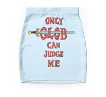 """Only Glob Can Judge Me"" Mini Skirt"