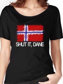 """Shut it, Dane"" [APH Norway] Women's Relaxed Fit T-Shirt"