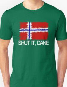 """Shut it, Dane"" [APH Norway] Unisex T-Shirt"