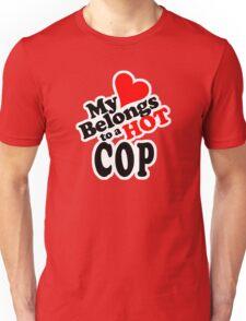 My Heart Belongs to a HOT Cop Unisex T-Shirt