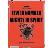 Few but Mighty iPad Case/Skin