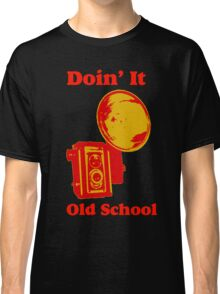 Doin It Old School  Classic T-Shirt