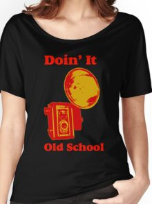 Doin It Old School  Women's Relaxed Fit T-Shirt