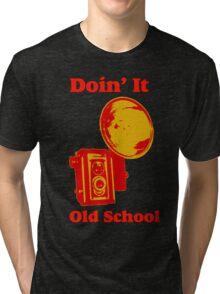 Doin It Old School  Tri-blend T-Shirt