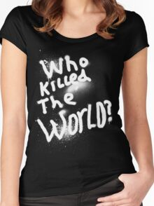 Who killed the world Women's Fitted Scoop T-Shirt