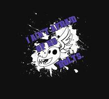 I ain't afraid of no 'bolts (text on black) Unisex T-Shirt