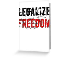 Legalize Freedom 3 Greeting Card