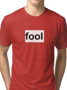 fool Tri-blend T-Shirt