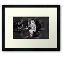 """""""Time Waits For No One"""" Framed Print"""