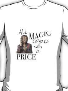 """All Magic Comes With A Price"" T-Shirt"
