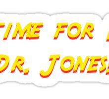 No time for love Dr. Jones! Sticker