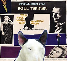 Bull Terrier Art - The Man with the Golden Arm Movie Poster by NobilityDogs