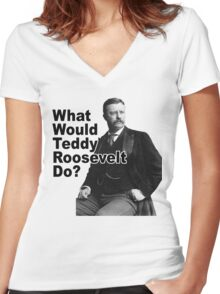 What Would Theodore Roosevelt Do? Women's Fitted V-Neck T-Shirt