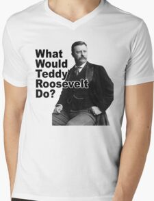 What Would Theodore Roosevelt Do? Mens V-Neck T-Shirt