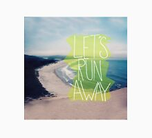 Let's Run Away Beach Unisex T-Shirt