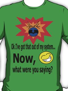 Out of my system T-Shirt