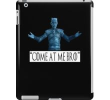 Night King 'Come at Me Bro' (Game of Thrones) iPad Case/Skin