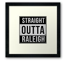 STRAIGHT OUTTA RALEIGH Framed Print