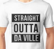 STRAIGHT OUTTA DA VILLE Unisex T-Shirt