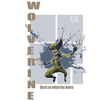 Wolverine best at what he does Photographic Print