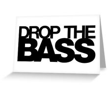 Drop The Bass (Outlined) Greeting Card