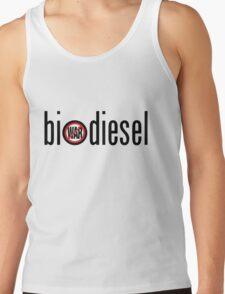 Biodiesel - no war Tank Top