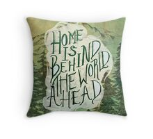 Home Is Behind Throw Pillow