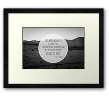 The Wide World is all about you Framed Print